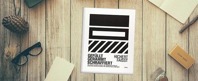 Endlich: Gefüllt, Gerahmt, Schraffiert … Das Buch Von Rolf Hichert Und Jürgen Faisst